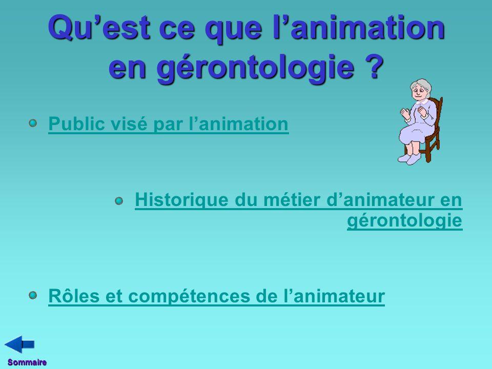 Qu'est ce que l'animation en gérontologie ? Public visé par l'animation Historique du métier d'animateur en gérontologieHistorique du métier d'animate