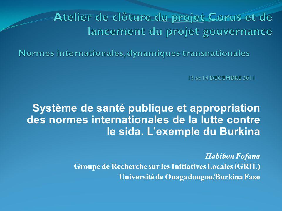 Système de santé publique et appropriation des normes internationales de la lutte contre le sida. L'exemple du Burkina Habibou Fofana Groupe de Recher
