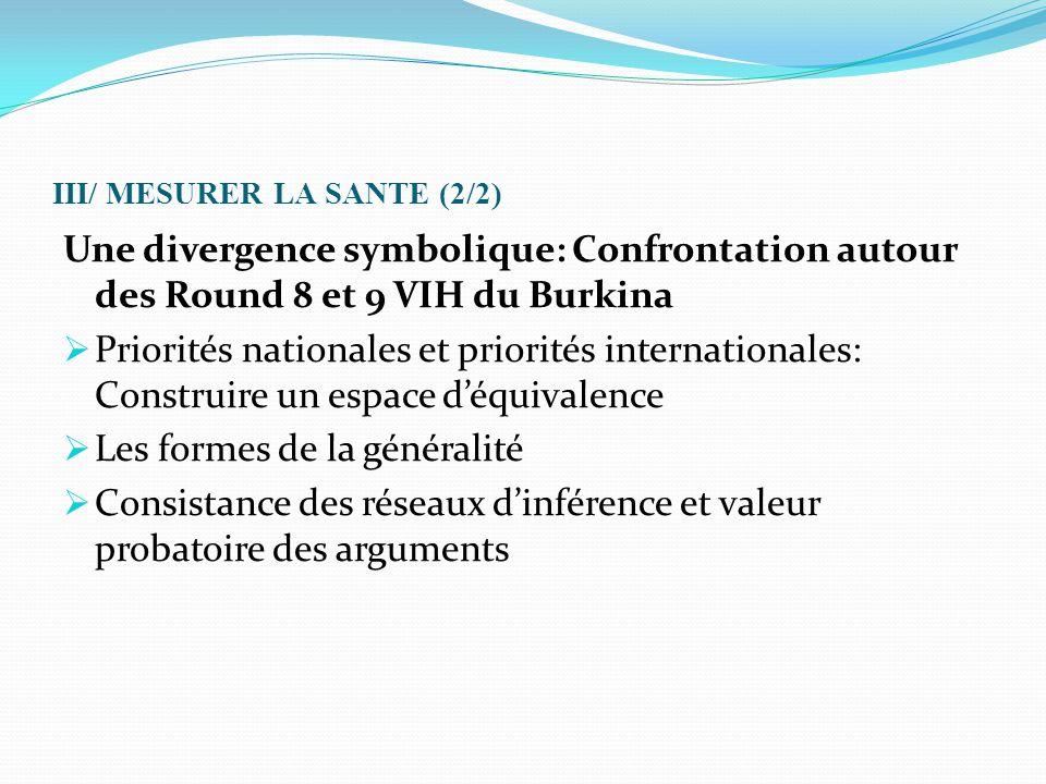III/ MESURER LA SANTE (2/2) Une divergence symbolique: Confrontation autour des Round 8 et 9 VIH du Burkina  Priorités nationales et priorités intern