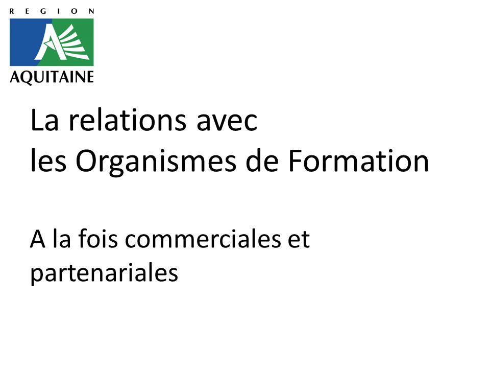La relations avec les Organismes de Formation A la fois commerciales et partenariales