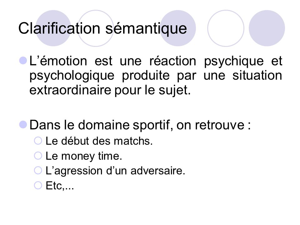 Clarification sémantique L'émotion est une réaction psychique et psychologique produite par une situation extraordinaire pour le sujet. Dans le domain