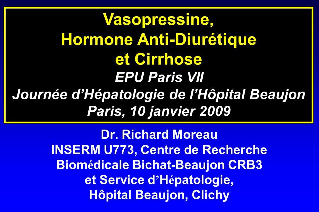 Dr. Richard Moreau INSERM U773, Centre de Recherche Biom é dicale Bichat-Beaujon CRB3 et Service d ' H é patologie, Hôpital Beaujon, Clichy Vasopressi