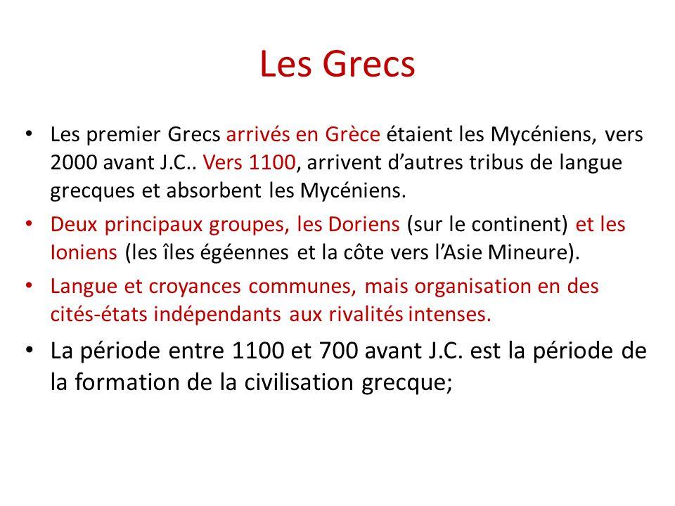 Les Grecs Les premier Grecs arrivés en Grèce étaient les Mycéniens, vers 2000 avant J.C.. Vers 1100, arrivent d'autres tribus de langue grecques et ab