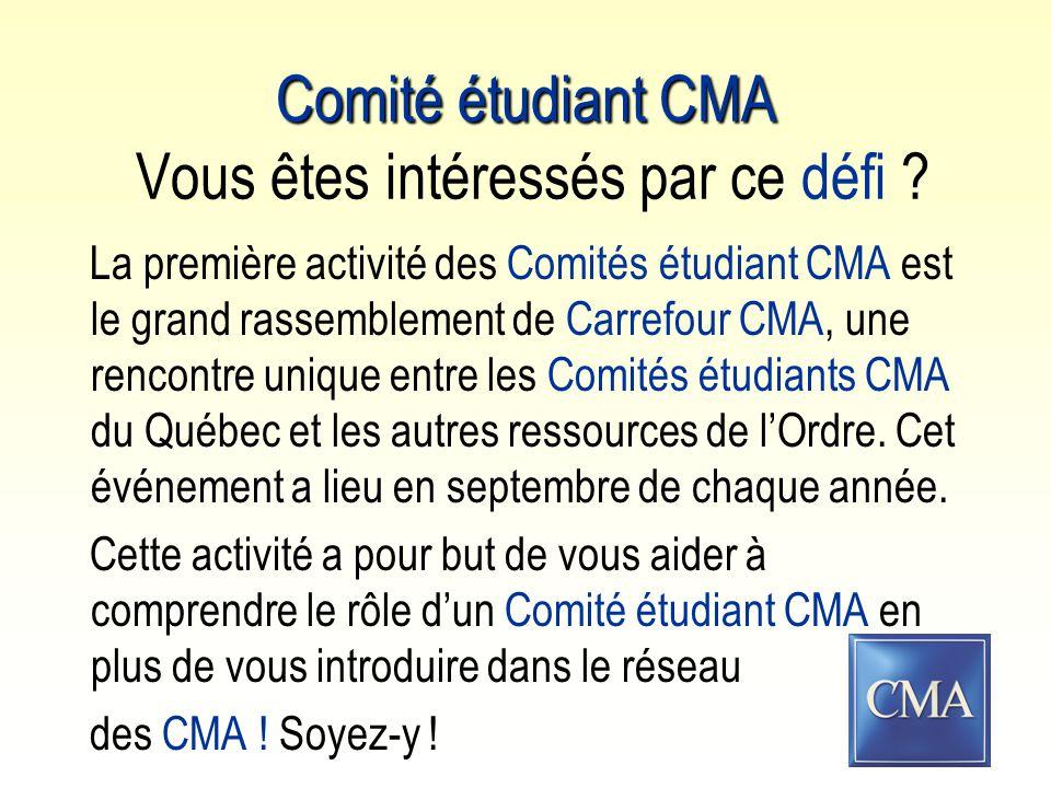 Comité étudiant CMA Comité étudiant CMA Vous êtes intéressés par ce défi .