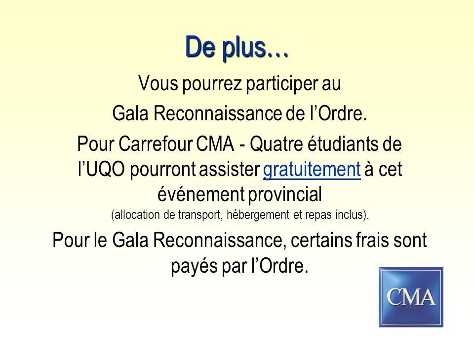 De plus… Vous pourrez participer au Gala Reconnaissance de l'Ordre.