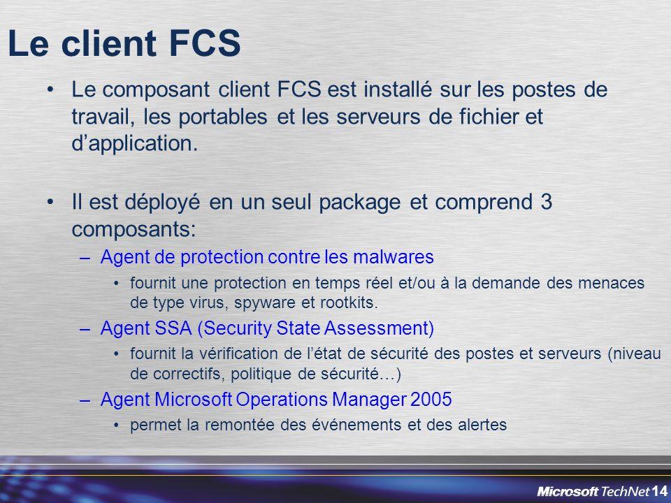 14 Le client FCS Le composant client FCS est installé sur les postes de travail, les portables et les serveurs de fichier et d'application. Il est dép