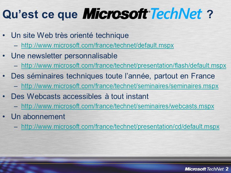 2 Un site Web très orienté technique –http://www.microsoft.com/france/technet/default.mspxhttp://www.microsoft.com/france/technet/default.mspx Une newsletter personnalisable –http://www.microsoft.com/france/technet/presentation/flash/default.mspxhttp://www.microsoft.com/france/technet/presentation/flash/default.mspx Des séminaires techniques toute l'année, partout en France –http://www.microsoft.com/france/technet/seminaires/seminaires.mspxhttp://www.microsoft.com/france/technet/seminaires/seminaires.mspx Des Webcasts accessibles à tout instant –http://www.microsoft.com/france/technet/seminaires/webcasts.mspxhttp://www.microsoft.com/france/technet/seminaires/webcasts.mspx Un abonnement –http://www.microsoft.com/france/technet/presentation/cd/default.mspxhttp://www.microsoft.com/france/technet/presentation/cd/default.mspx Qu'est ce que