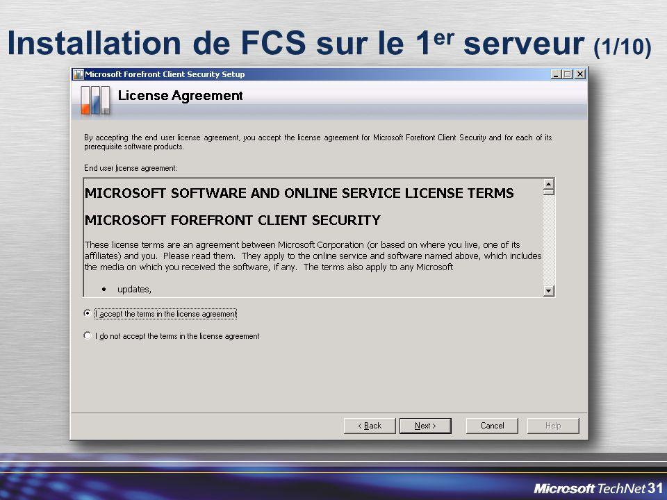 31 Installation de FCS sur le 1 er serveur (1/10)