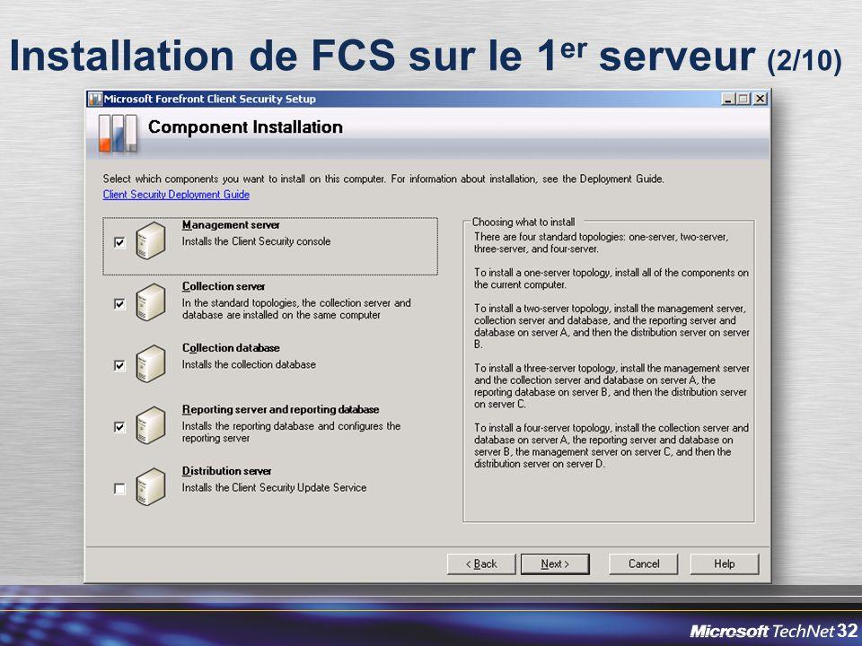 32 Installation de FCS sur le 1 er serveur (2/10)