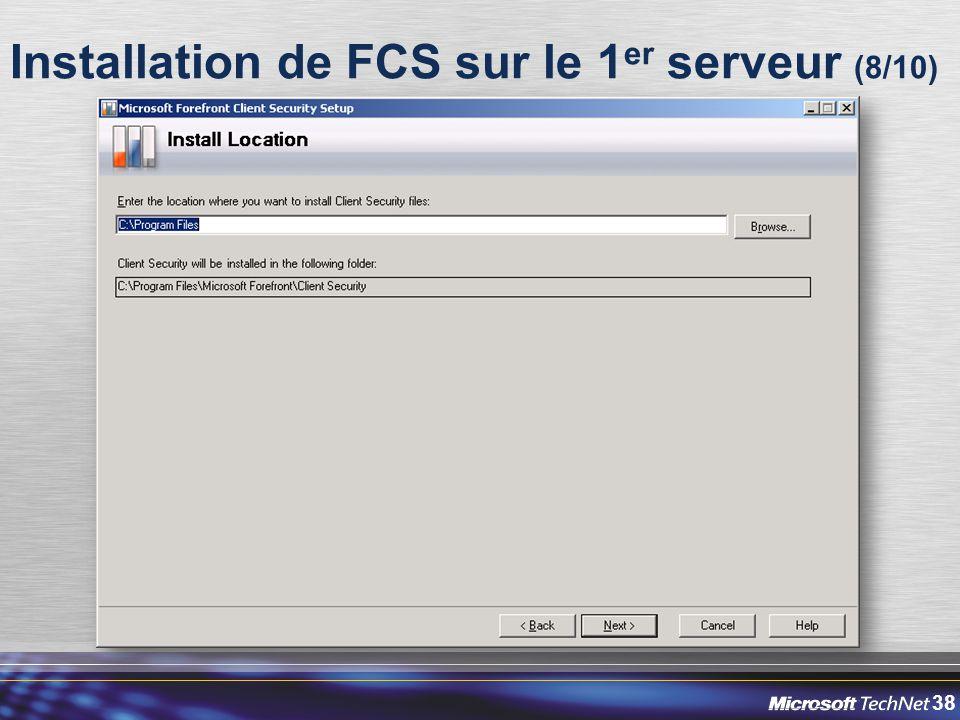 38 Installation de FCS sur le 1 er serveur (8/10)