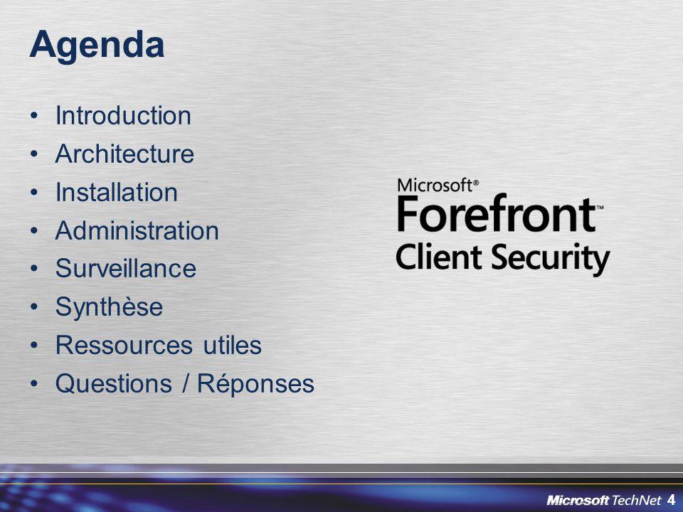 4 Agenda Introduction Architecture Installation Administration Surveillance Synthèse Ressources utiles Questions / Réponses