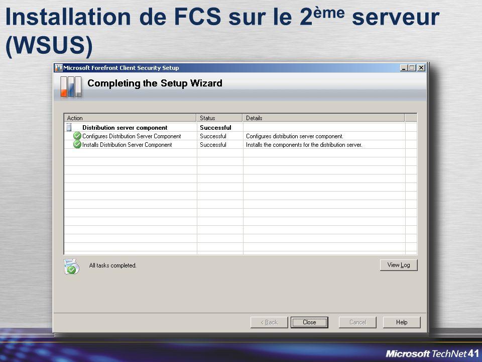 41 Installation de FCS sur le 2 ème serveur (WSUS)