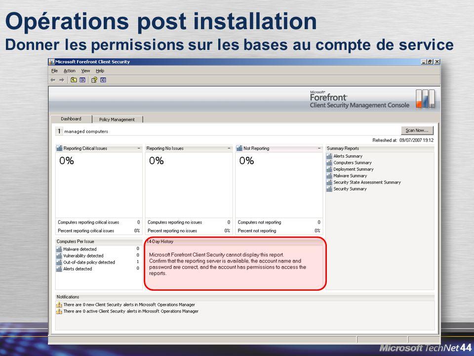 44 Opérations post installation Donner les permissions sur les bases au compte de service