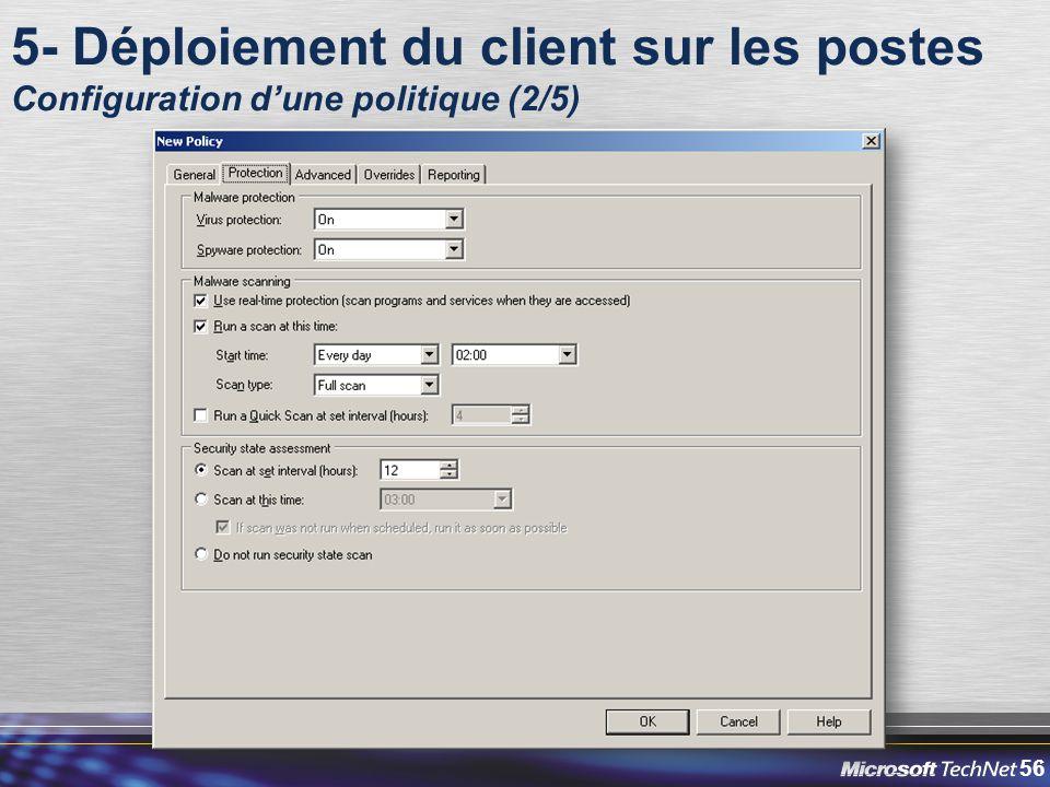56 5- Déploiement du client sur les postes Configuration d'une politique (2/5)