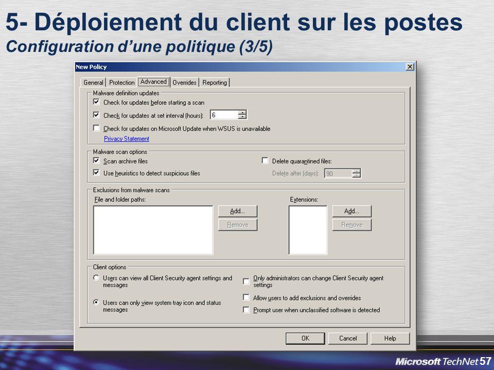 57 5- Déploiement du client sur les postes Configuration d'une politique (3/5)