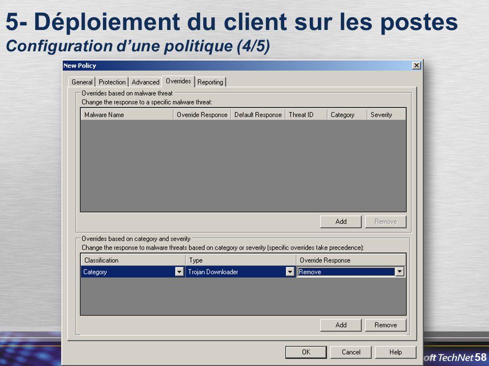 58 5- Déploiement du client sur les postes Configuration d'une politique (4/5)