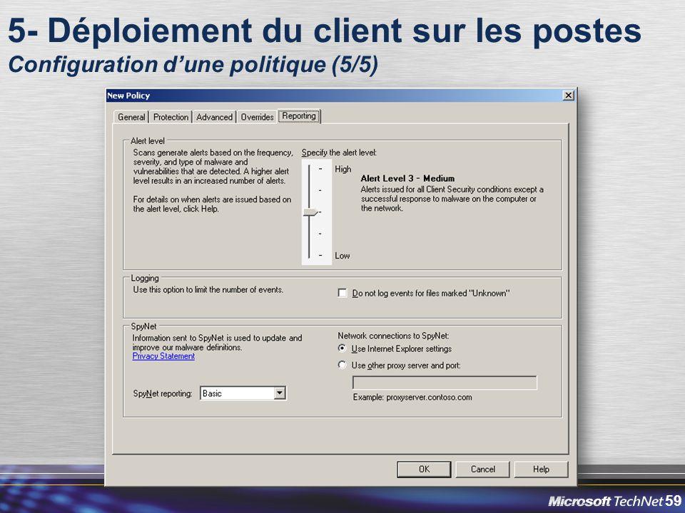 59 5- Déploiement du client sur les postes Configuration d'une politique (5/5)
