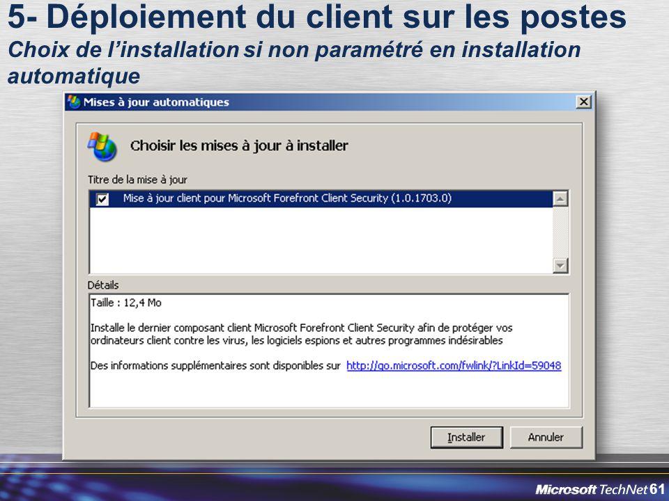 61 5- Déploiement du client sur les postes Choix de l'installation si non paramétré en installation automatique