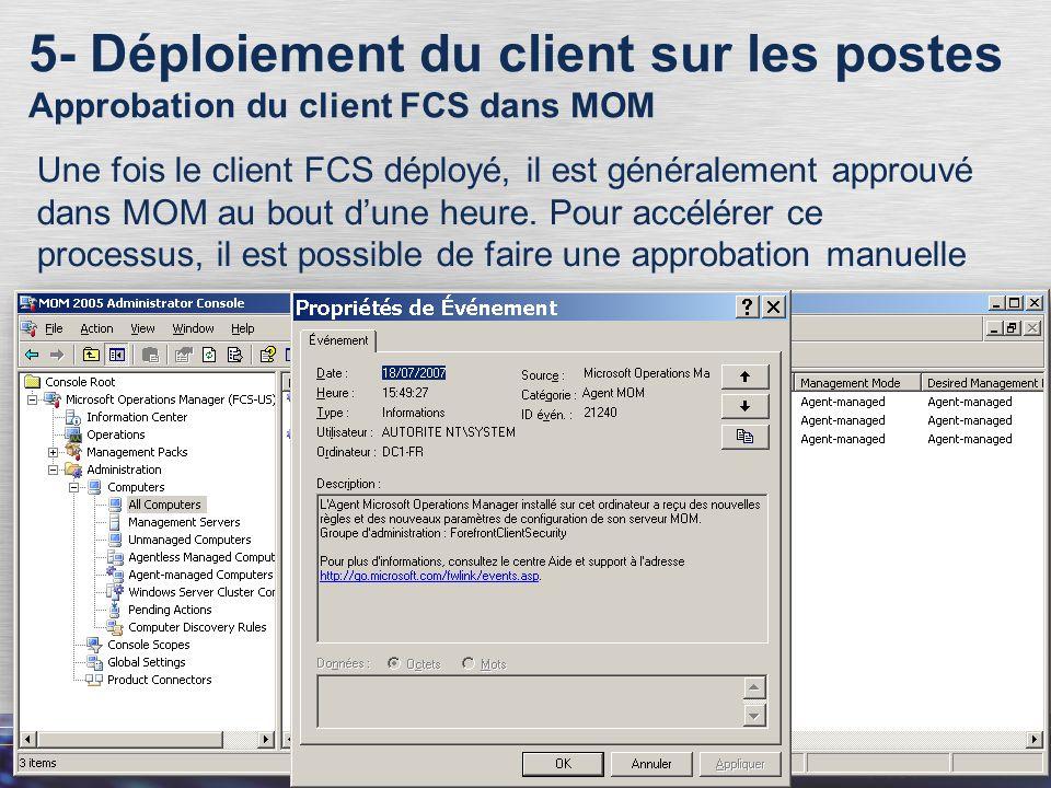 63 5- Déploiement du client sur les postes Approbation du client FCS dans MOM Une fois le client FCS déployé, il est généralement approuvé dans MOM au bout d'une heure.