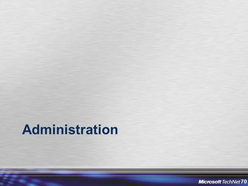 70 Administration