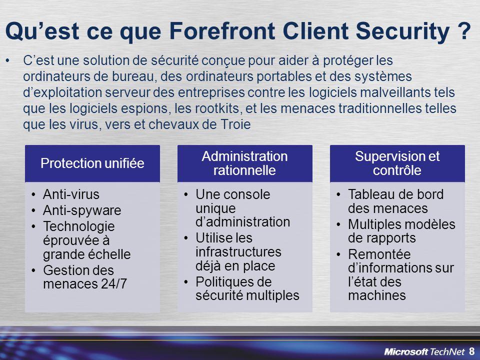 8 Qu'est ce que Forefront Client Security ? C'est une solution de sécurité conçue pour aider à protéger les ordinateurs de bureau, des ordinateurs por