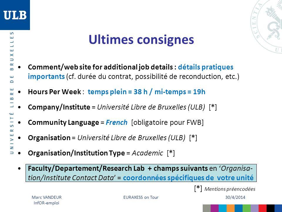 30/4/2014 EURAXESS on Tour Marc VANDEUR InfOR-emploi Ultimes consignes Comment/web site for additional job details : détails pratiques importants (cf.