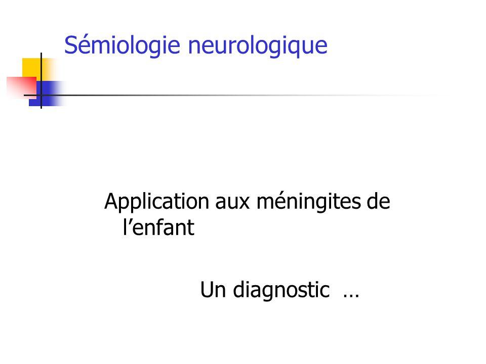 Sémiologie neurologique Application aux méningites de l'enfant Un diagnostic …