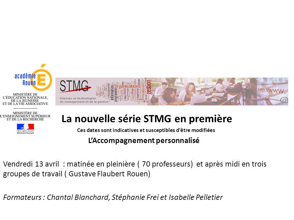 La nouvelle série STMG en première Ces dates sont indicatives et susceptibles d'être modifiées L'Accompagnement personnalisé Vendredi 13 avril : matin
