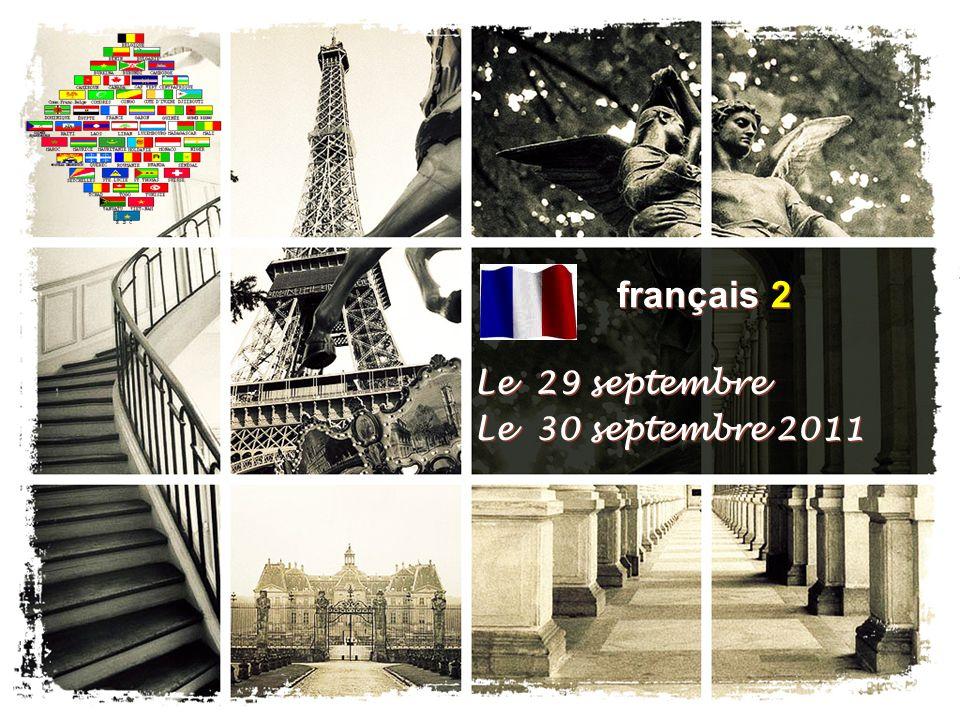 français 2 Le 29 septembre Le 30 septembre 2011 Le 29 septembre Le 30 septembre 2011