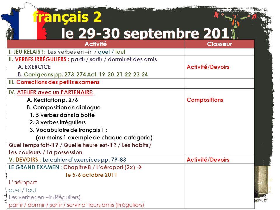 JE FAIS DES ANNONCES! français 2 / 5H / 6AP 1. Club Français -- $25 à Mme Zablit (T4) 2. français 5H / 6AP: Bulletin pour Octobre -- ? 3. Société Hono