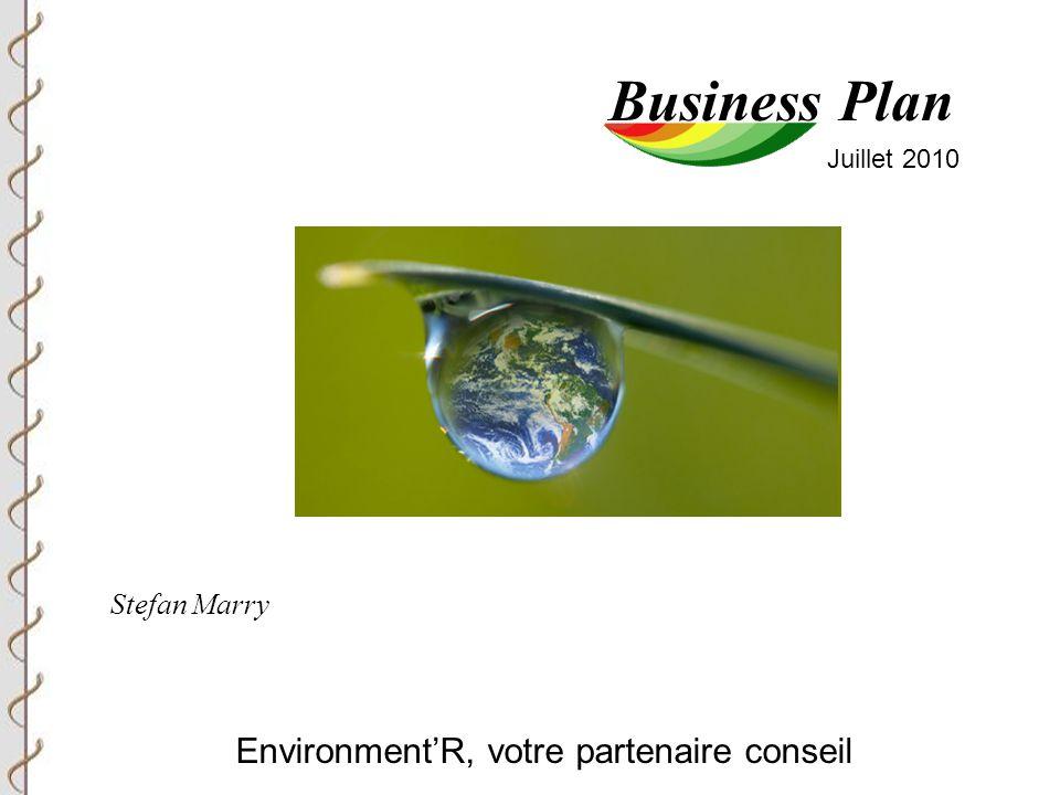 Environment'R, votre partenaire conseil Business Plan Stefan Marry Juillet 2010