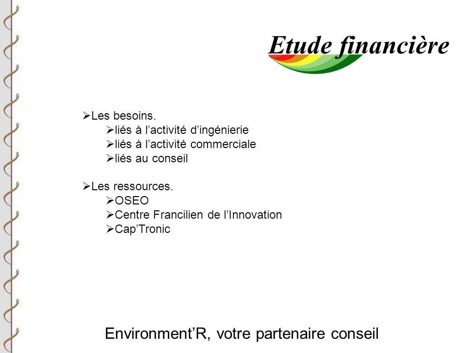 Environment'R, votre partenaire conseil Etude financière  Les besoins.