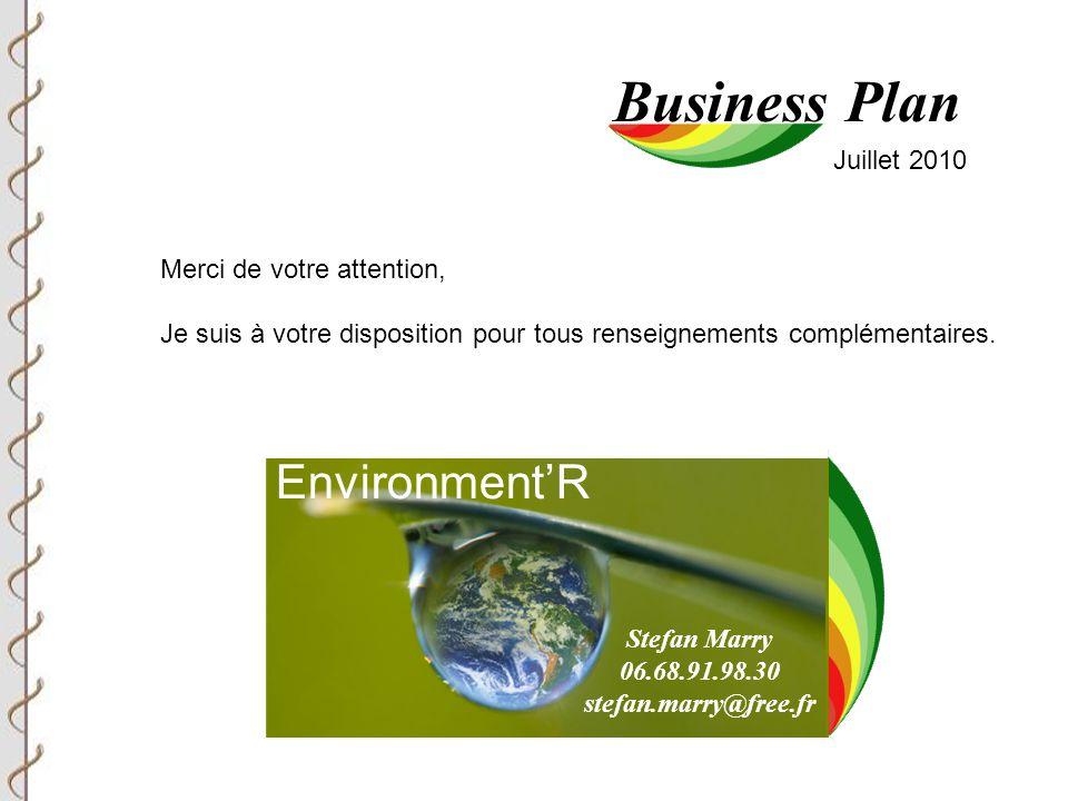 Business Plan Stefan Marry 06.68.91.98.30 stefan.marry@free.fr Juillet 2010 Merci de votre attention, Je suis à votre disposition pour tous renseignements complémentaires.
