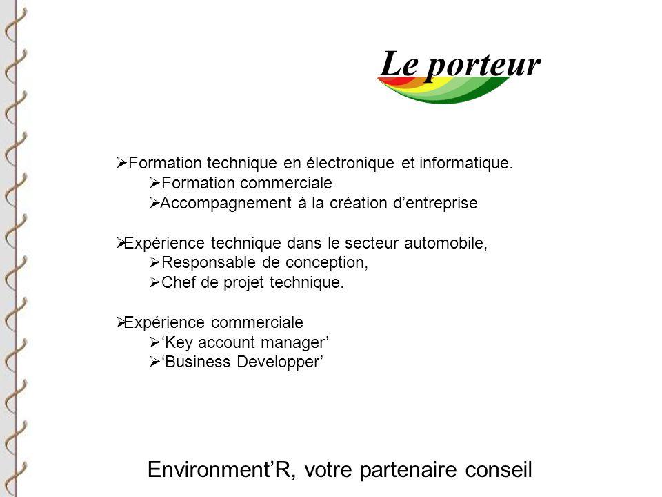 Environment'R, votre partenaire conseil Le porteur  Formation technique en électronique et informatique.