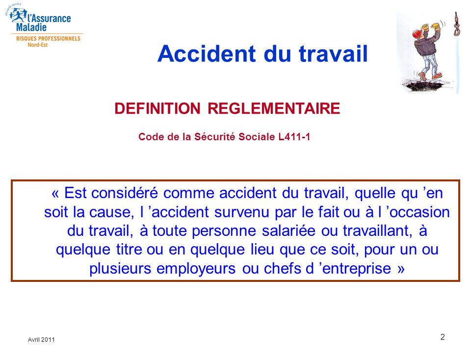 2 Avril 2011 « Est considéré comme accident du travail, quelle qu 'en soit la cause, l 'accident survenu par le fait ou à l 'occasion du travail, à to