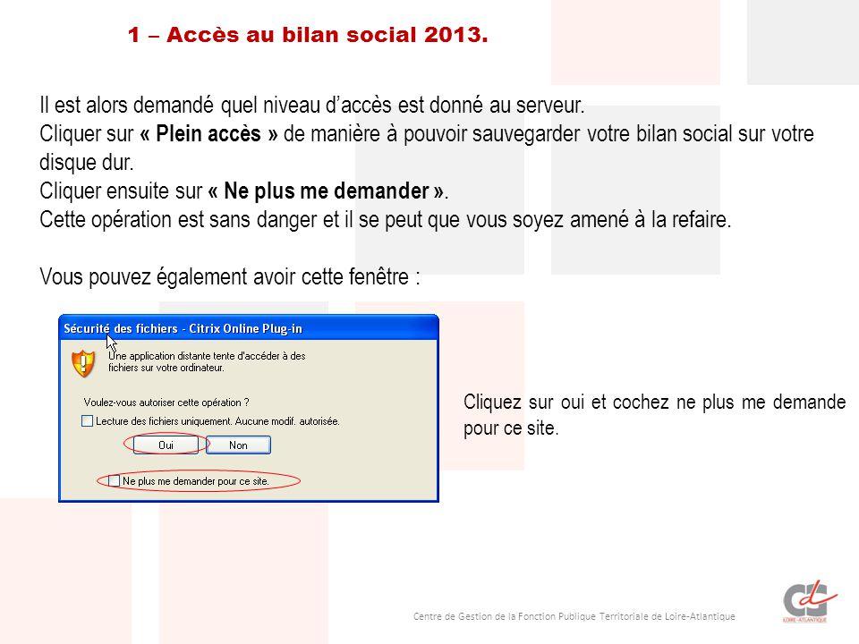 Centre de Gestion de la Fonction Publique Territoriale de Loire-Atlantique 1 – Accès au bilan social 2013. Il est alors demandé quel niveau d'accès es