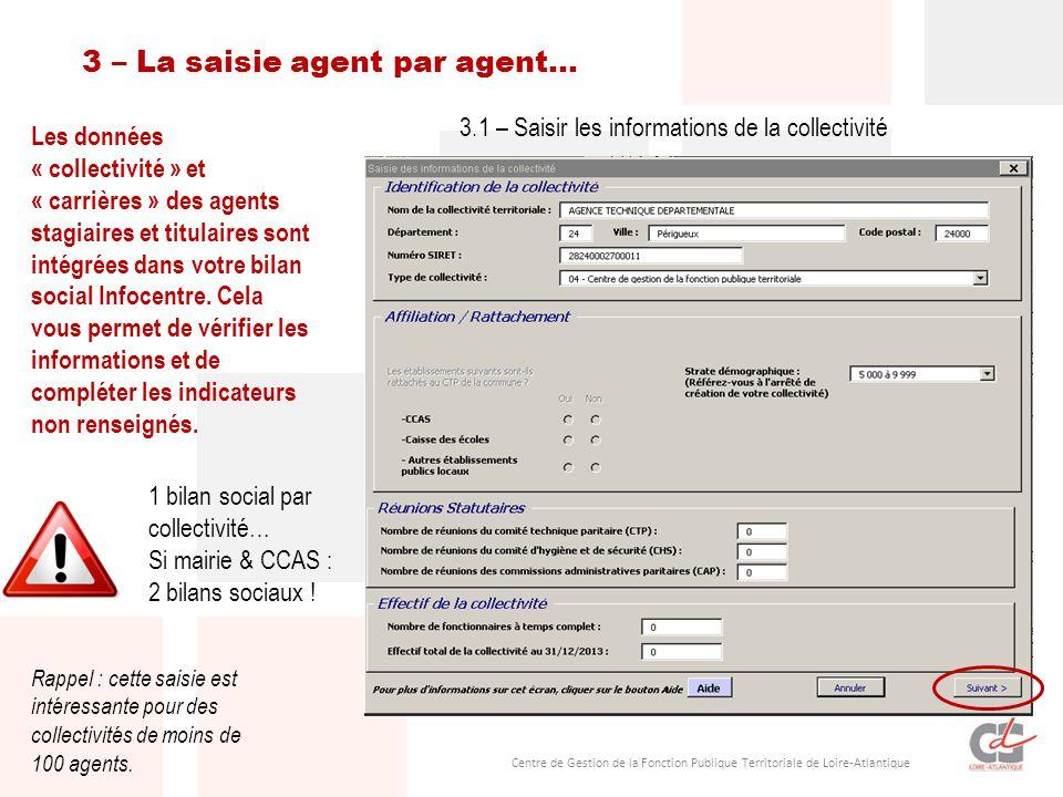 Centre de Gestion de la Fonction Publique Territoriale de Loire-Atlantique Les données « collectivité » et « carrières » des agents stagiaires et titu