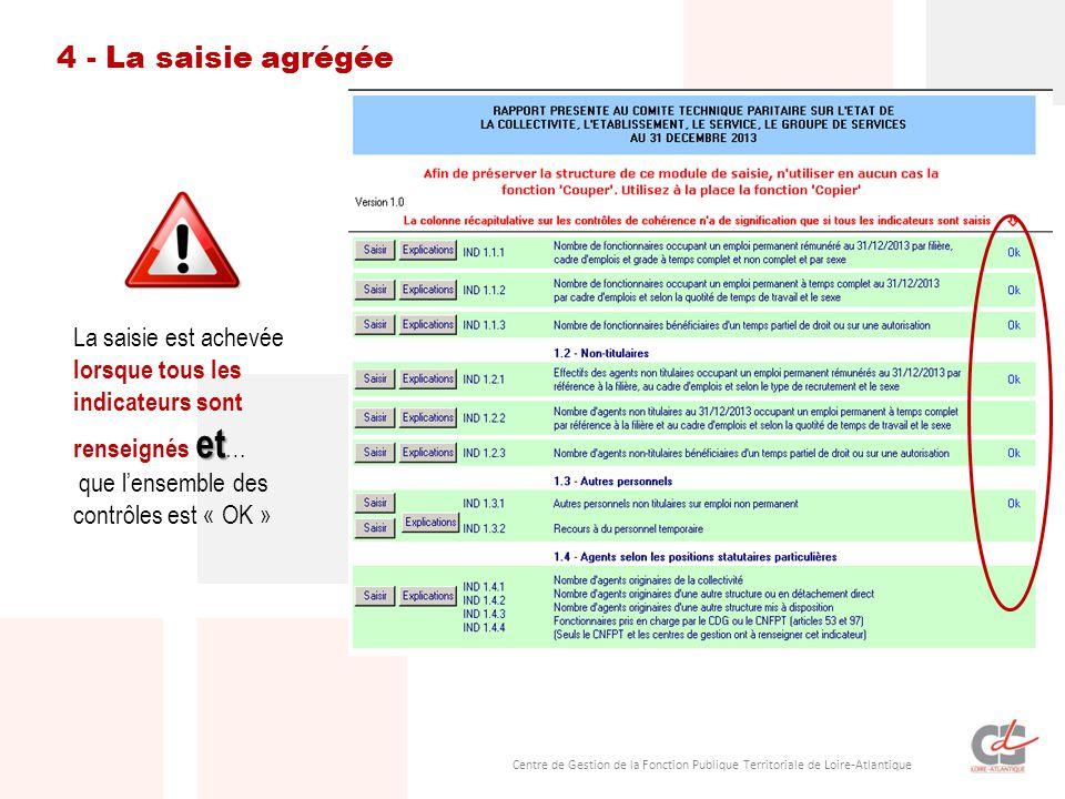 Centre de Gestion de la Fonction Publique Territoriale de Loire-Atlantique 4 - La saisie agrégée et La saisie est achevée lorsque tous les indicateurs sont renseignés et … que l'ensemble des contrôles est « OK »