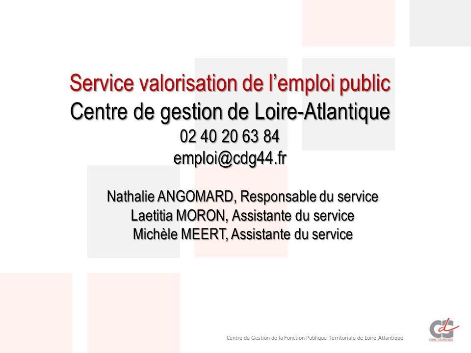 Centre de Gestion de la Fonction Publique Territoriale de Loire-Atlantique Service valorisation de l'emploi public Centre de gestion de Loire-Atlantiq