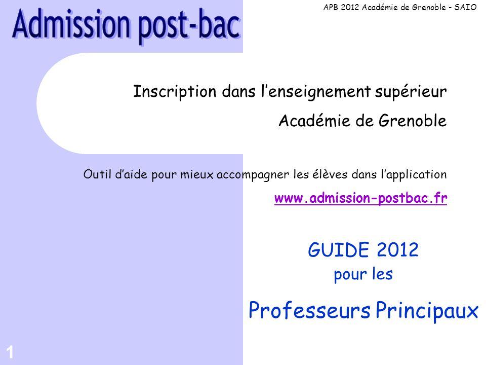 1 Inscription dans l'enseignement supérieur Académie de Grenoble Outil d'aide pour mieux accompagner les élèves dans l'application www.admission-postb