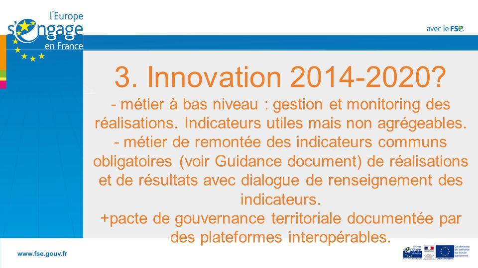 3.Innovation 2014-2020. - métier à bas niveau : gestion et monitoring des réalisations.