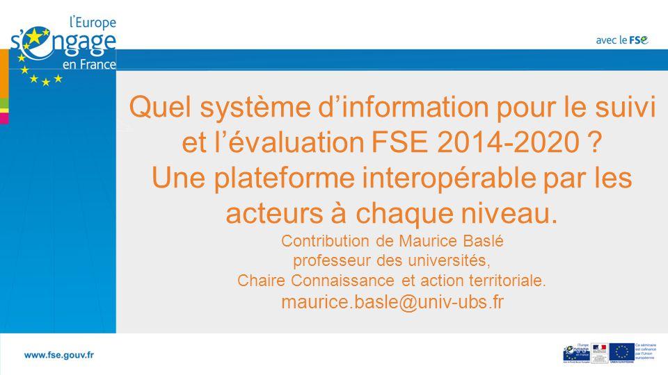 Quel système d'information pour le suivi et l'évaluation FSE 2014-2020 .