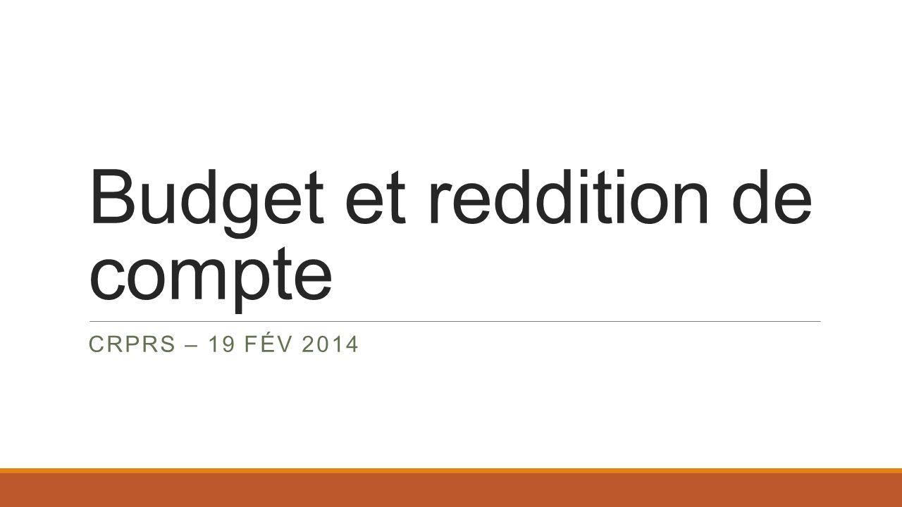 Budget et reddition de compte CRPRS – 19 FÉV 2014