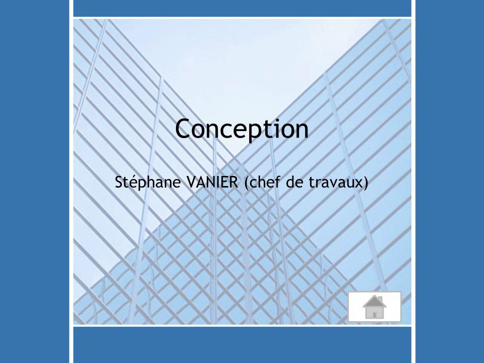 Conception Stéphane VANIER (chef de travaux)