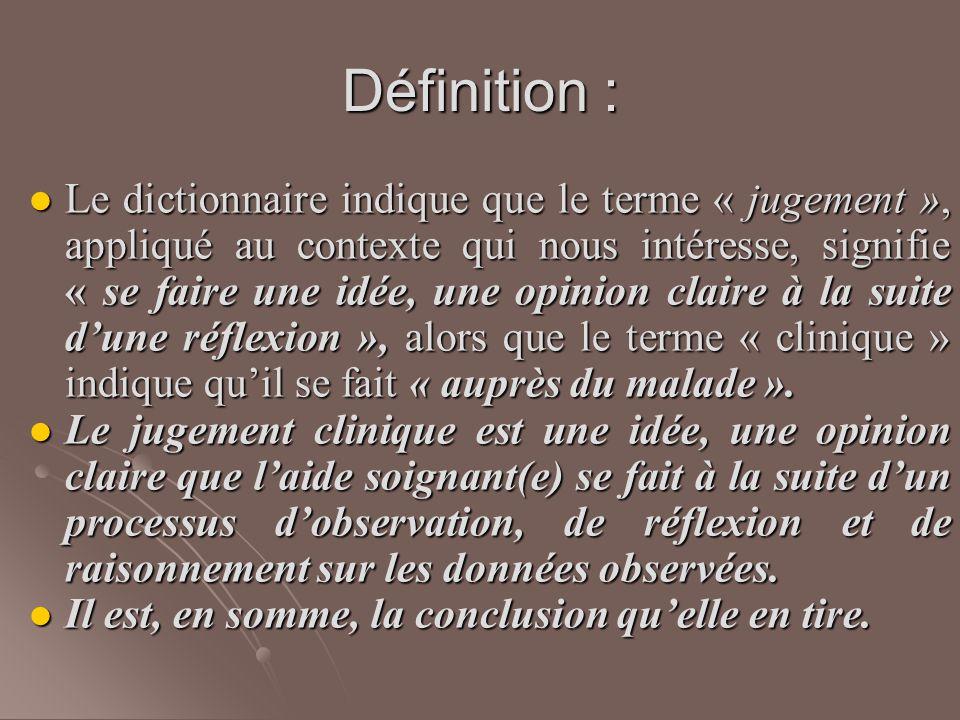 Définition : Le dictionnaire indique que le terme « jugement », appliqué au contexte qui nous intéresse, signifie « se faire une idée, une opinion cla