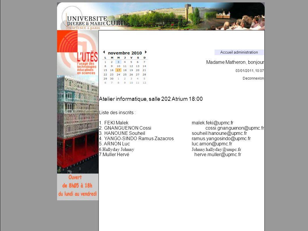Madame Matheron, bonjour 03/01/2011, 10:07 Deconnexion Informations sur les ateliers Nouvelles demandes d ateliers