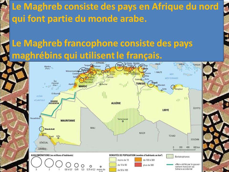 Le Maghreb consiste des pays en Afrique du nord qui font partie du monde arabe. Le Maghreb francophone consiste des pays maghrébins qui utilisent le f