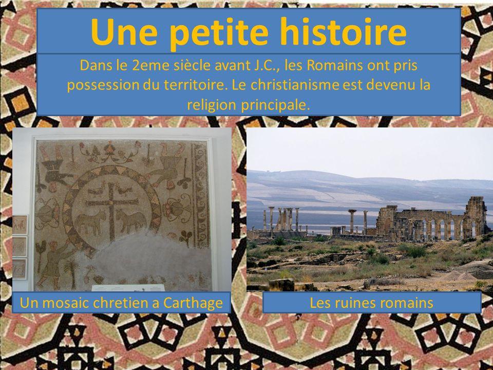 Une petite histoire Dans le 2eme siècle avant J.C., les Romains ont pris possession du territoire. Le christianisme est devenu la religion principale.