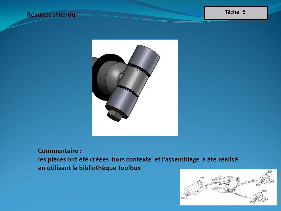Résultat attendu Tâche 5 Commentaire : les pièces ont été créées hors contexte et l'assemblage a été réalisé en utilisant la bibliothèque Toolbox