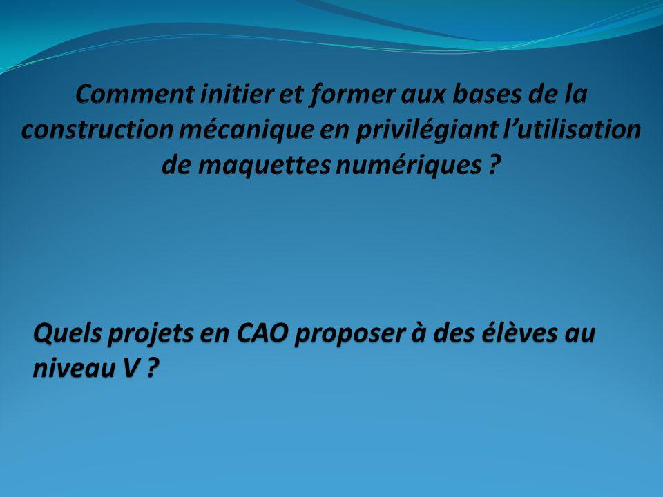 Quels projets en CAO proposer à des élèves au niveau V ?